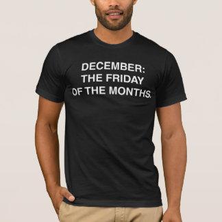 Dezember: Der Freitag der Monate T-Shirt