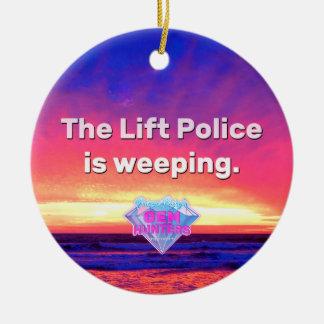 Die Aufzug-Polizei weint Keramik Ornament
