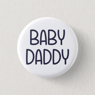 Die Baby-Mutter Baby Daddy (d.h. Vater) Runder Button 3,2 Cm
