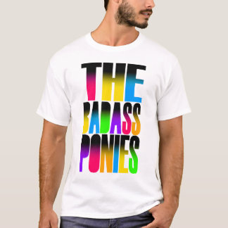 Die Badass Ponys (Farben) T-Shirt