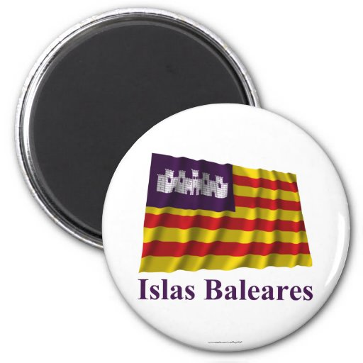 Die Balearischen Inseln, die Flagge mit Namen well Magnets