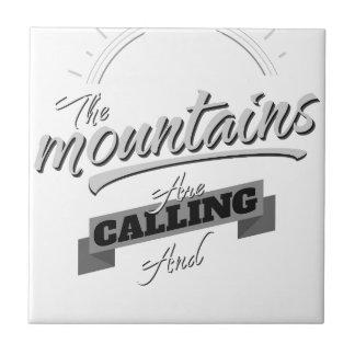 die Berge nennen und ich muss gehen Keramikfliese