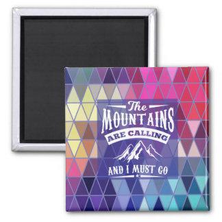 Die Berge nennen und ich muss gehen Magnet Quadratischer Magnet