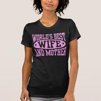 Die beste Ehefrau und die Mutter der Welt T-Shirt
