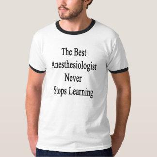 Die besten Anästhesiologen stoppt nie zu lernen T-Shirt