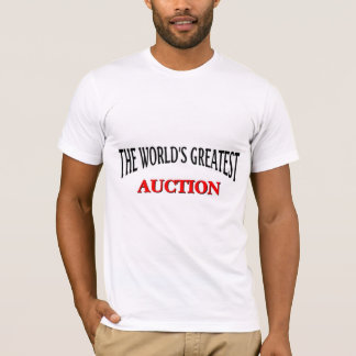 Die bestste Auktion der Welt T-Shirt
