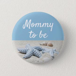 Die blaue Mama, zum BabyStarfish zu sein duschen Runder Button 5,1 Cm