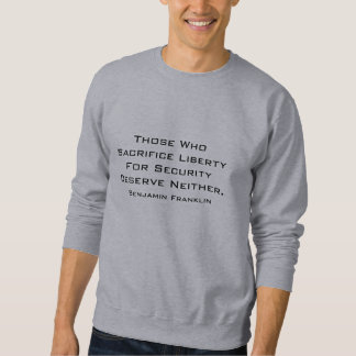 Die, die Freiheit für Sicherheit Deserv… opfern Sweatshirt