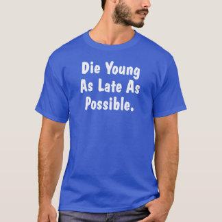 Die die Junge, die so spät sind wie möglicher T-Shirt