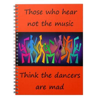 Die, die nicht die Musik hören, Tänzer zu denken, Notizblock