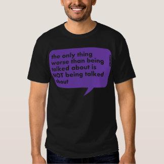 Die einzige Sache schlechter als sprechend T-shirt