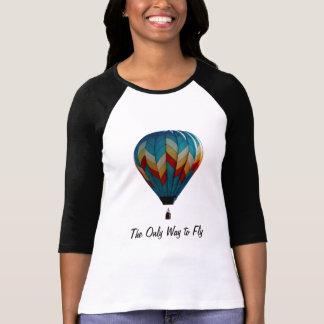 Die einzige Weise, Heißluftballon T - Shirt zu