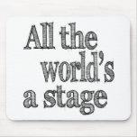 Die ganze Welt ist ein Bühne-Zitat Mousepad