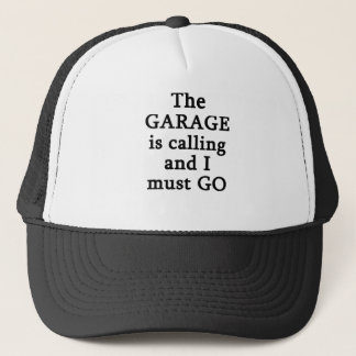 Die Garage ist nennend ich muss gehen Truckerkappe