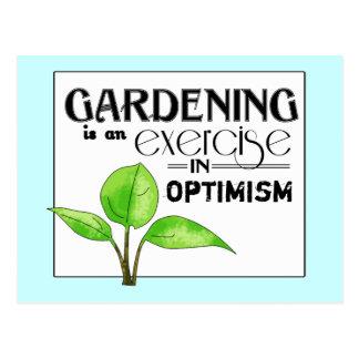 Die Gartenarbeit ist eine Übung im Optimismus Postkarte