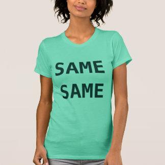 Die gleichen selben! T-Shirt