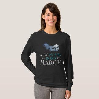 Die grauen Frauen der Frauen sind im März geboren T-Shirt