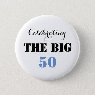 Die GROSSEN 50 feiern - Knopf Runder Button 5,7 Cm