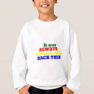 Die guten alten Tage Sweatshirt