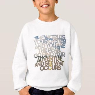 Die Ihre Auster der Welt Sweatshirt