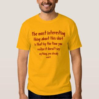Die interessanteste Sache Shirt