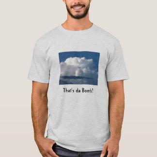 Die ist DA-Bombe!! T-Shirt