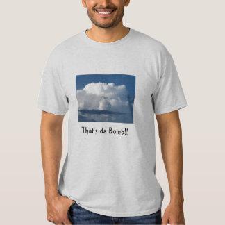 Die ist DA-Bombe!! Tshirt