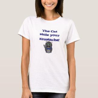 Die Katze stahl Ihren Schnurrbart! T-Shirt