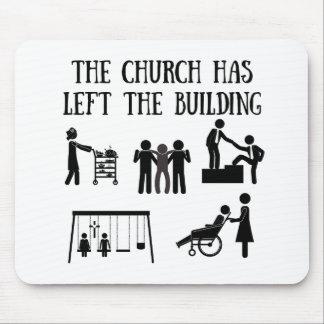 Die Kirche hat das Gebäude verlassen Mousepad