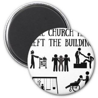 Die Kirche hat das Gebäude verlassen Runder Magnet 5,7 Cm