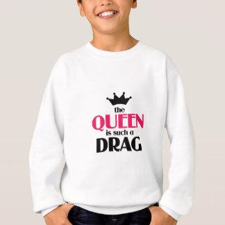 Die Königin ist solch ein Widerstand Sweatshirt