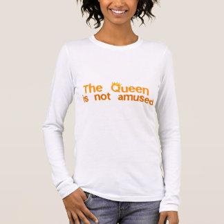 Die Königin wird nicht unterhalten Langarm T-Shirt