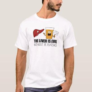 Die Leber ist schlecht und muss bestraft werden T-Shirt