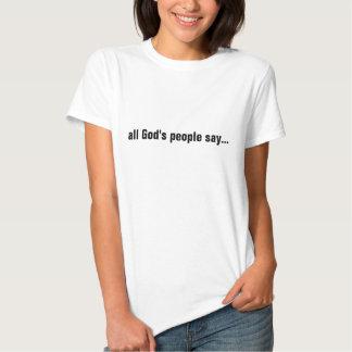 die Leute alles Gottes sagen amen Shirt