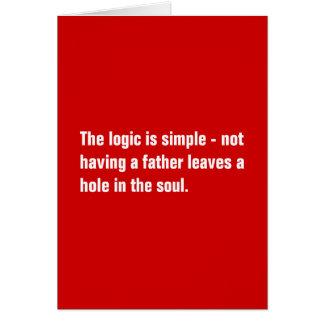 Die Logik ist - einen einfach Vater nicht, habend… Karte