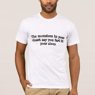 Die Monster in Ihrem Wandschrank sagen Sie Furz in T-Shirt