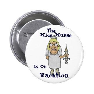 Die Nizza Krankenschwester ist auf Ferien Anstecknadel