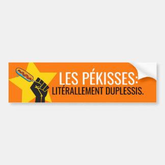 Die pékisses litérallement Duplessis Humor Quebec Autoaufkleber