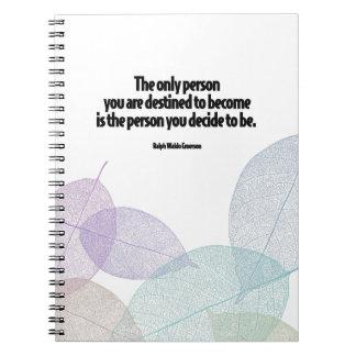 Die Person, die Sie sich entscheiden, motivierend Notizblock