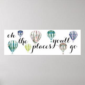 Die Plätze gehen Sie | Heißluft-Ballon-Inspiration Poster