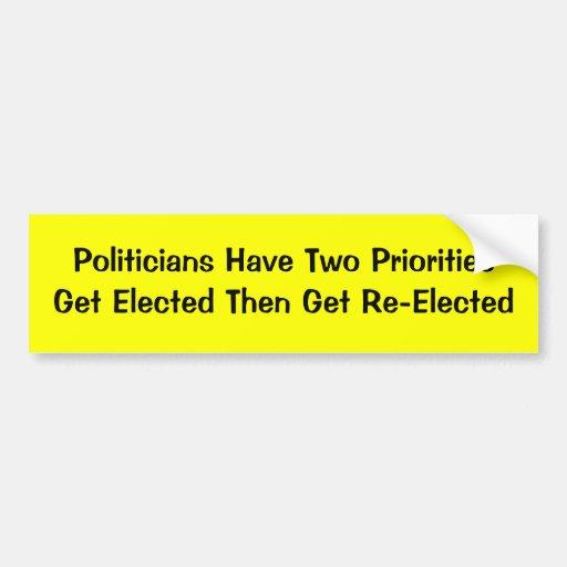 Die Politiker haben zwei PrioritiesGet dann gewähl Autoaufkleber