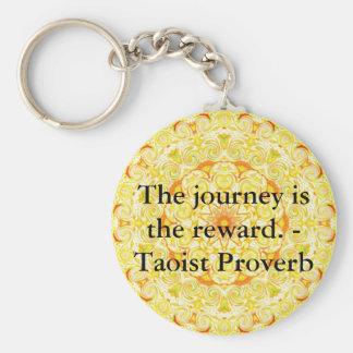 Die Reise ist die Belohnung. - Taoist-Sprichwort Schlüsselanhänger