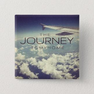 Die Reise ist mein Zuhause-Reise-Zitat-Knopf Quadratischer Button 5,1 Cm