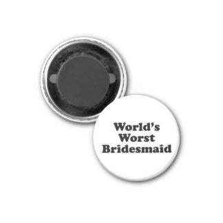 Die schlechteste Brautjungfer der Welt Magnets