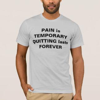 Die Schmerz sind vorübergehend, Letzte verlassend, T-Shirt