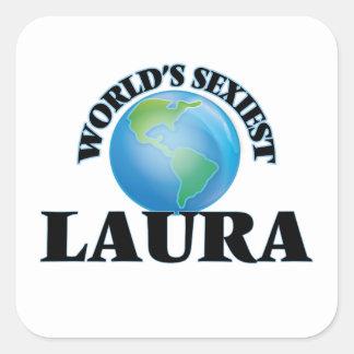 Die sexyste Laura der Welt Quadratischer Aufkleber