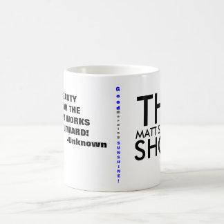Die Show Matts Smanski Kaffeetasse