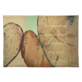 Die Stimme Ihres Herzens flüstert zu meinem Soul Tischset