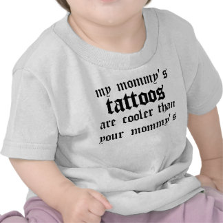 Die Tätowierungen meiner Mama sind cooler T Shirts