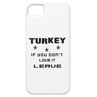 Die Türkei, wenn Sie nicht Liebe es tun, verlassen iPhone 5 Hülle